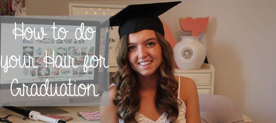 Graduation Series How To Do Your Hair For Graduation Daily Dose